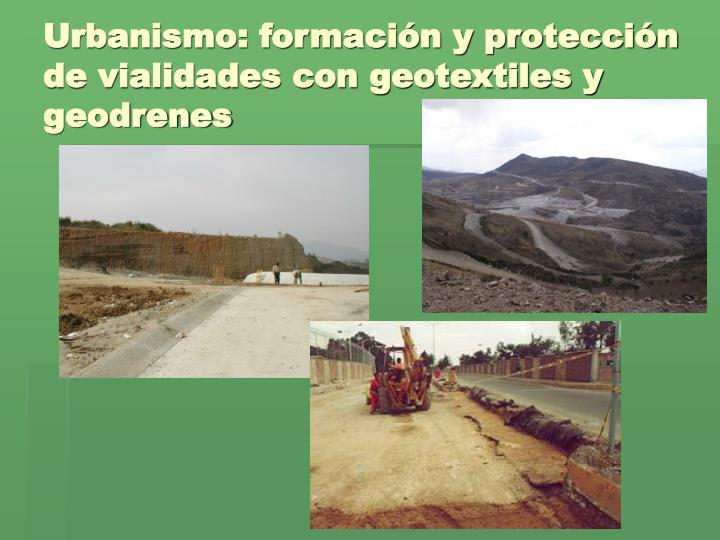 Urbanismo: formación y protección de vialidades con geotextiles y geodrenes