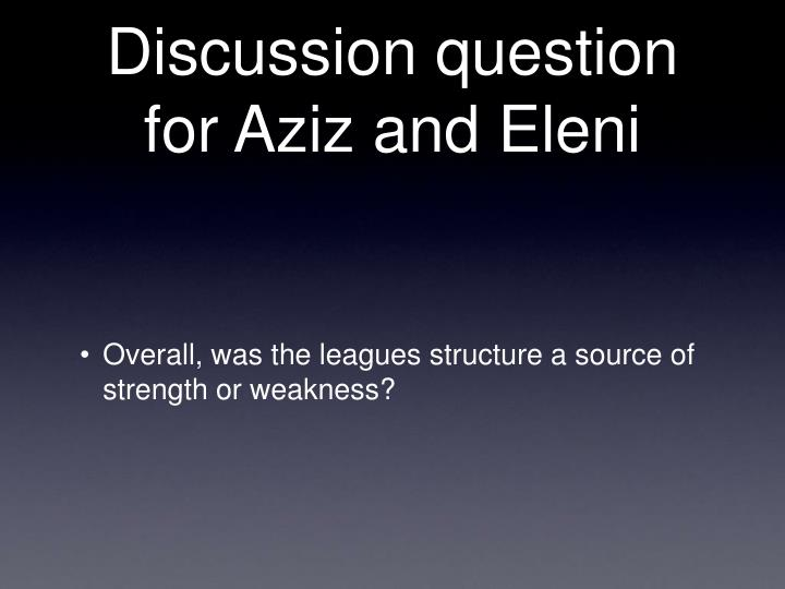 Discussion question for Aziz and Eleni