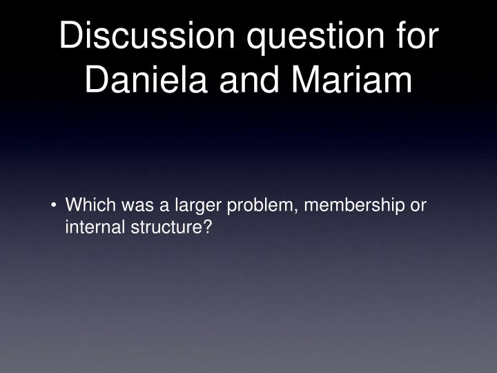 Discussion question for Daniela and Mariam