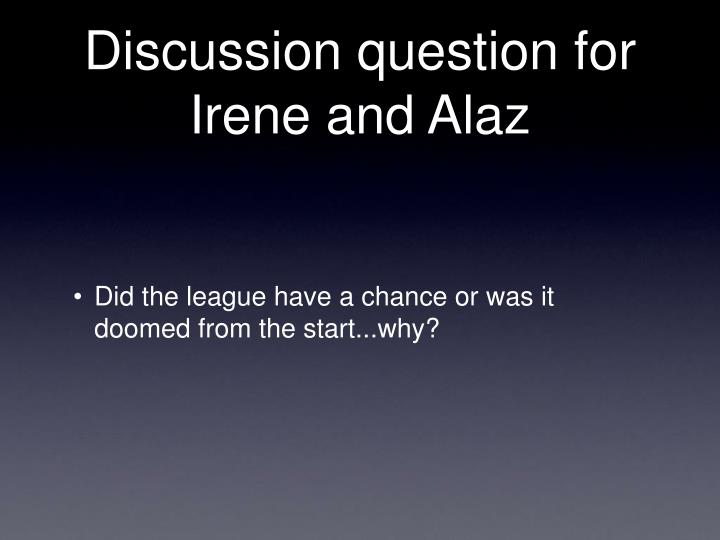 Discussion question for  Irene and Alaz