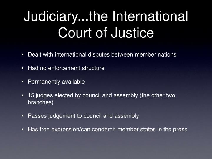 Judiciary...the International Court of Justice