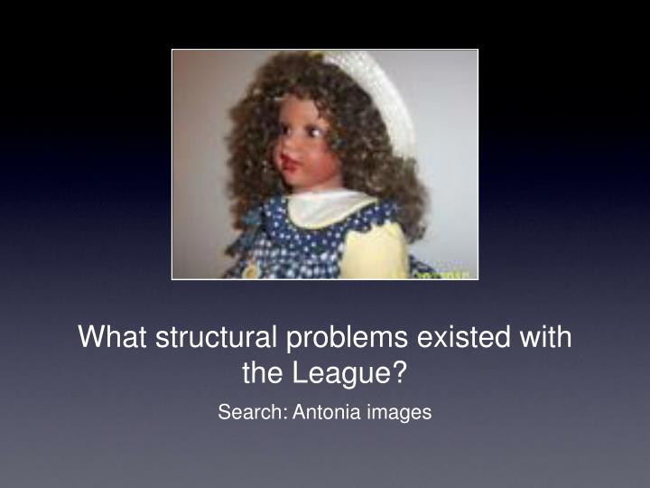 What structural problems existed with the league