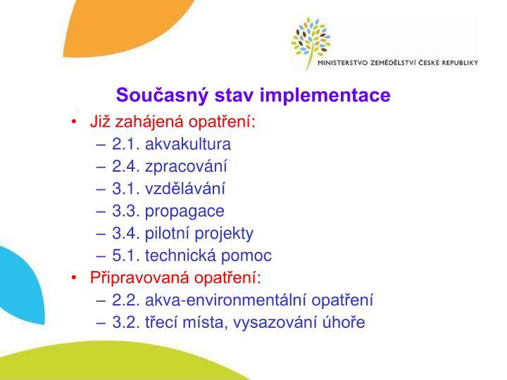 Současný stav implementace