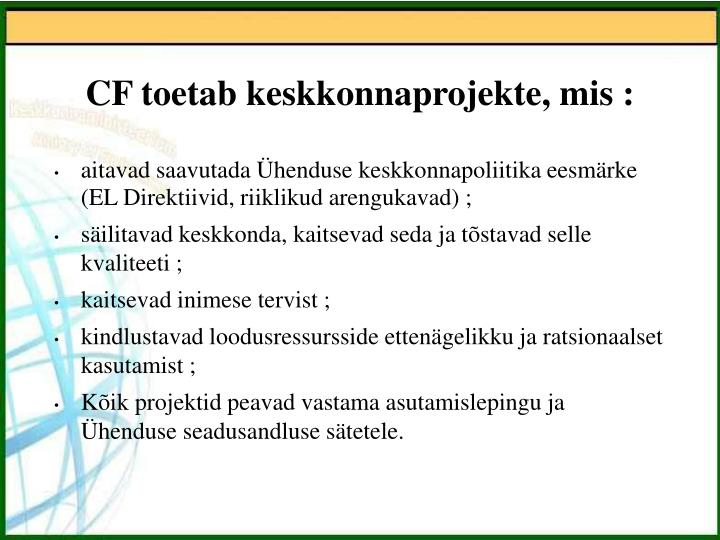 CF toetab keskkonnaprojekte, mis :