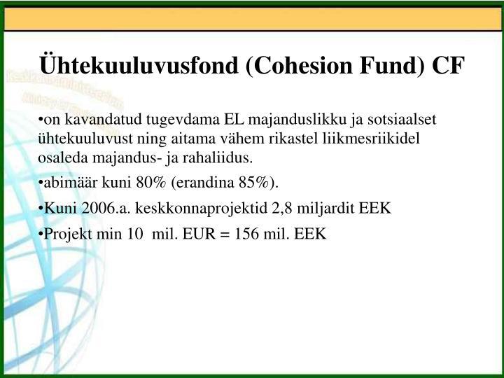 Ühtekuuluvusfond (Cohesion Fund) CF