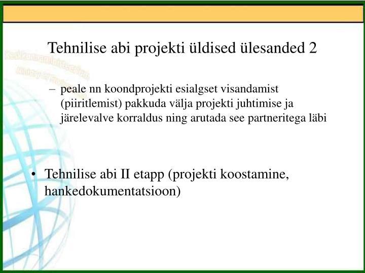 Tehnilise abi projekti üldised ülesanded 2