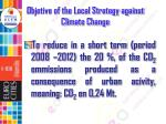 objetive of the local strategy against climate change