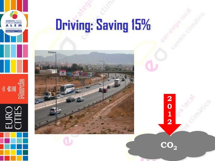 Driving: Saving 15%
