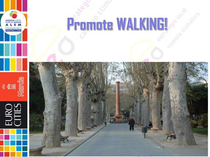 Promote WALKING!