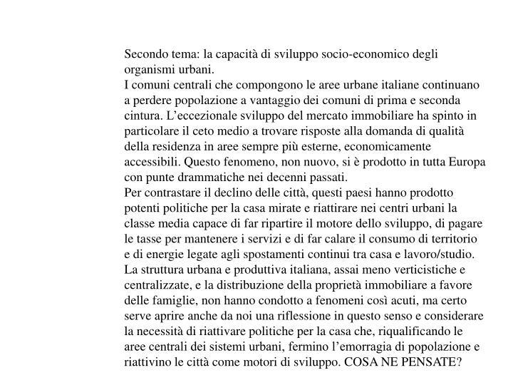 Secondo tema: la capacità di sviluppo socio-economico degli organismi urbani.