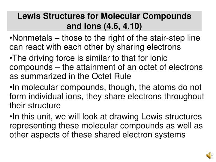Lewis Structures for Molecular Compounds and Ions (4.6, 4.10)