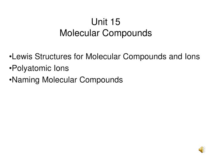 Unit 15 molecular compounds