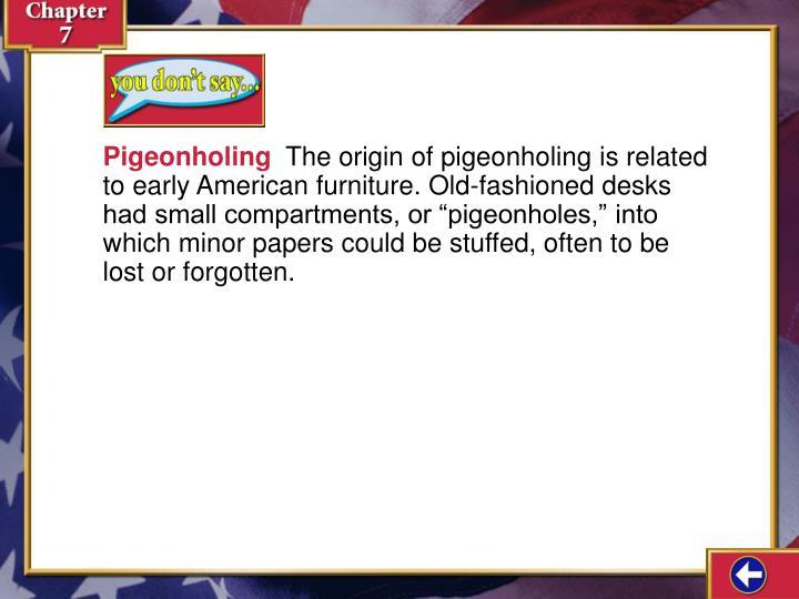 Pigeonholing