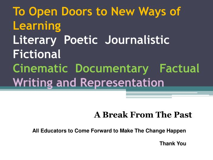 To Open Doors to New Ways of Learning