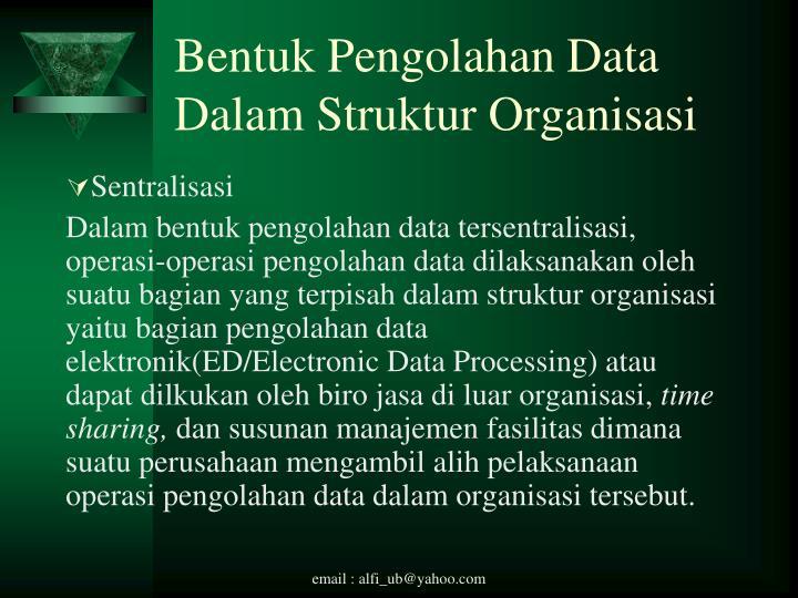 Bentuk Pengolahan Data Dalam Struktur Organisasi