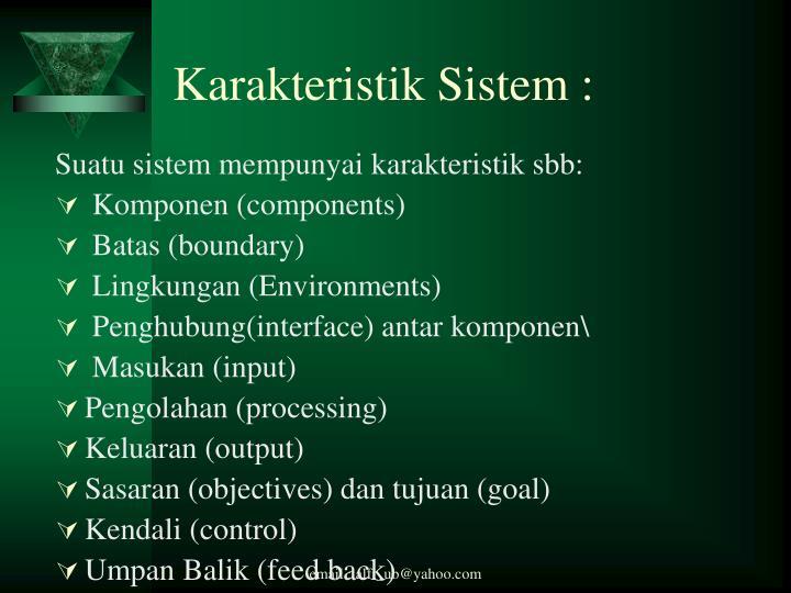 Karakteristik Sistem :