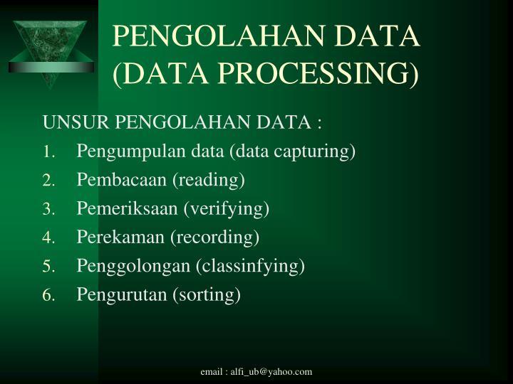 PENGOLAHAN DATA (DATA PROCESSING)