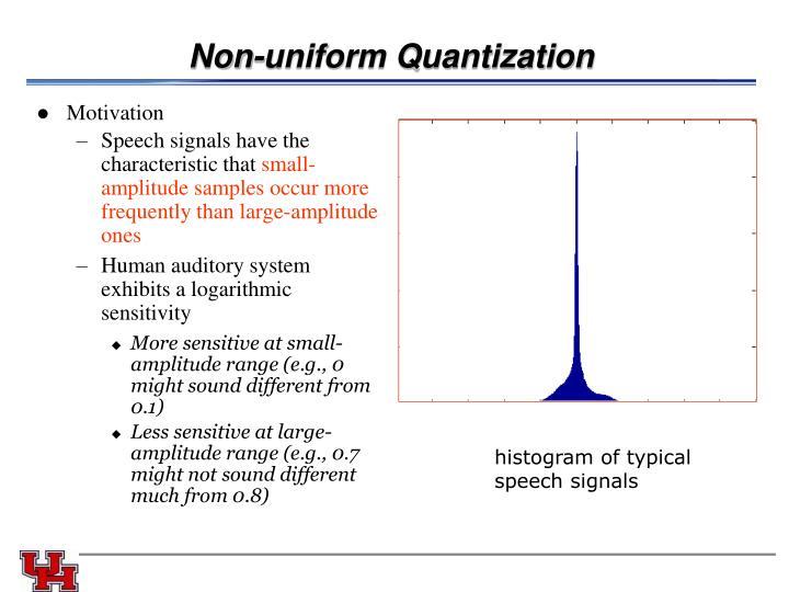 Non-uniform Quantization