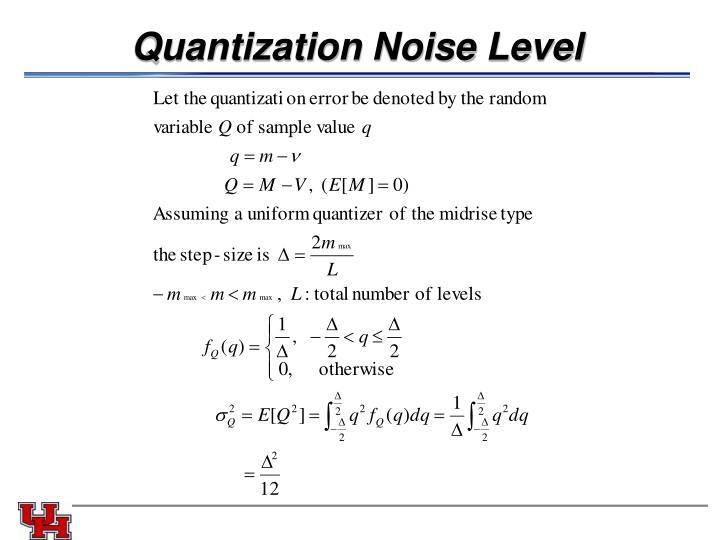 Quantization Noise Level