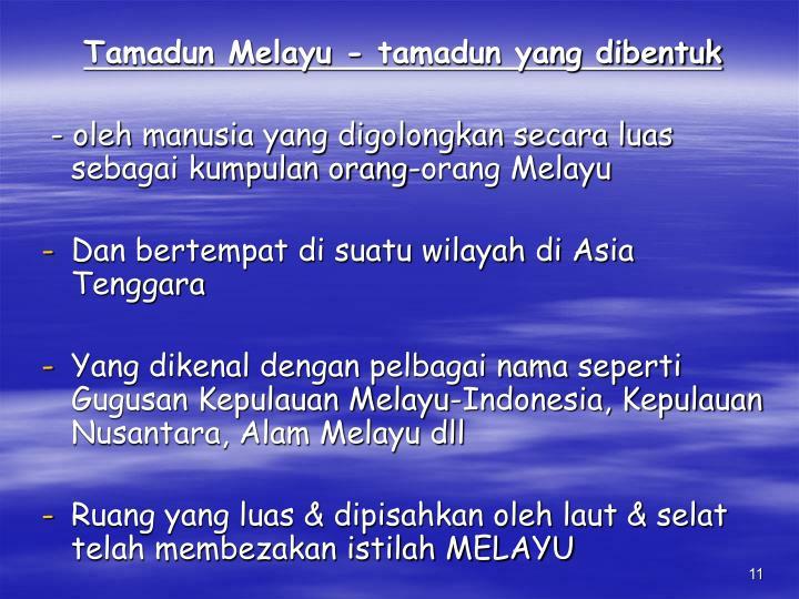 Tamadun Melayu - tamadun yang dibentuk