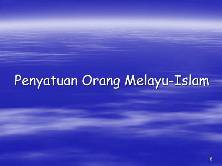 Penyatuan Orang Melayu-Islam