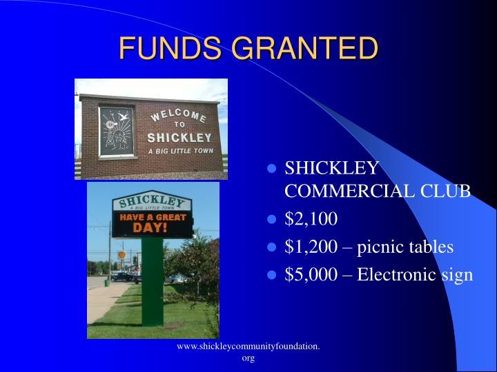 FUNDS GRANTED