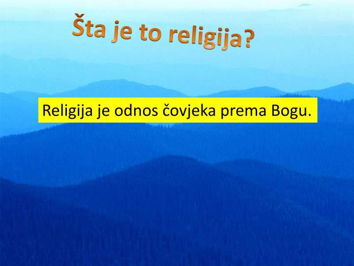 Šta je to religija?