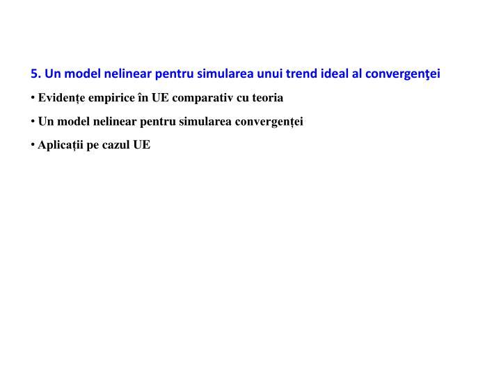 5. Un model nelinear pentru simularea unui trend ideal al convergenţei