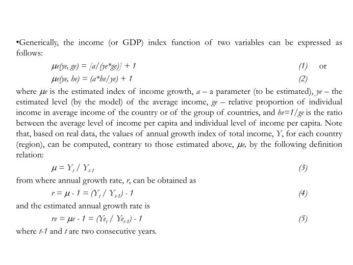 Generically, the income (or GDP) index function of two variables can be expressed as follows: