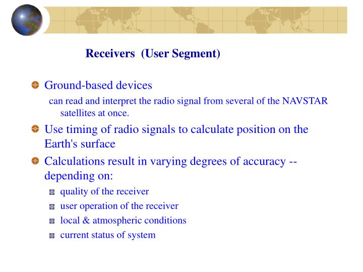 Receivers  (User Segment)