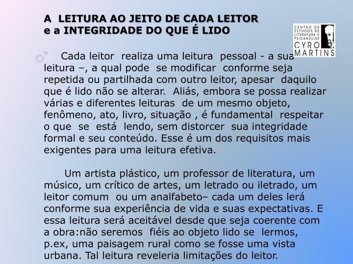 A  LEITURA AO JEITO DE CADA LEITOR e a INTEGRIDADE DO QUE É LIDO