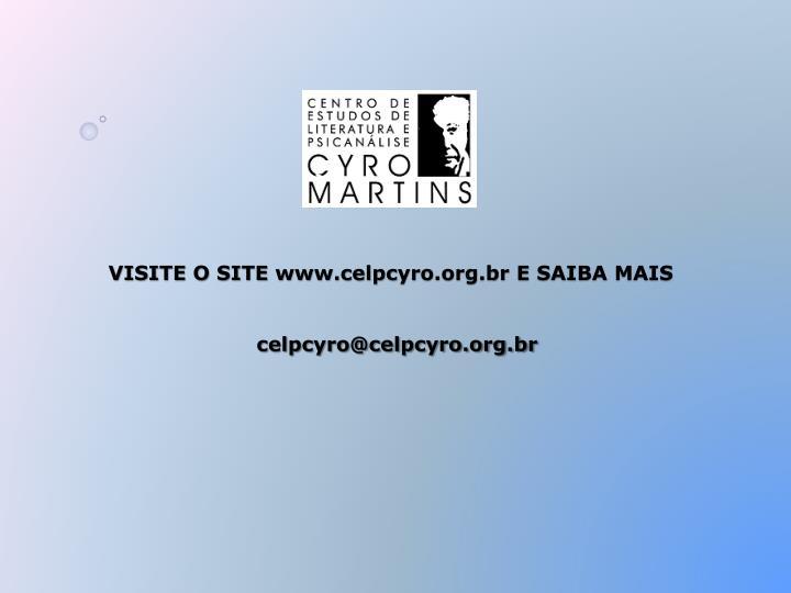 VISITE O SITE www.celpcyro.org.br E SAIBA MAIS