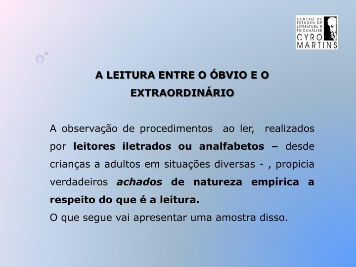 A LEITURA ENTRE O ÓBVIO E O     EXTRAORDINÁRIO