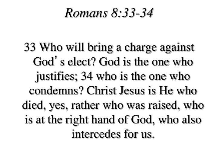 Romans 8:33-34