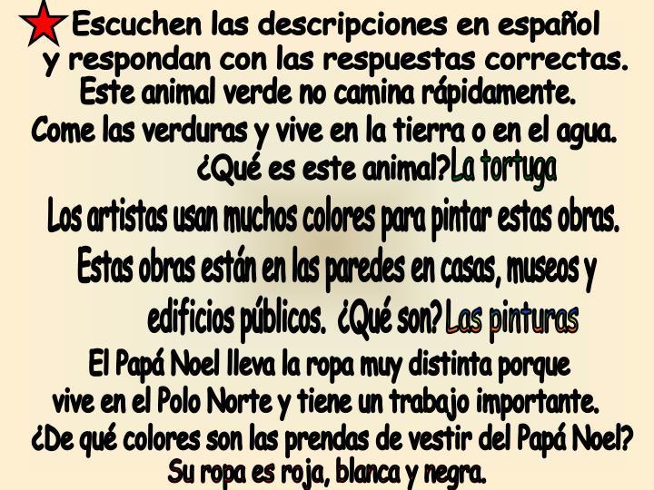 Escuchen las descripciones en español