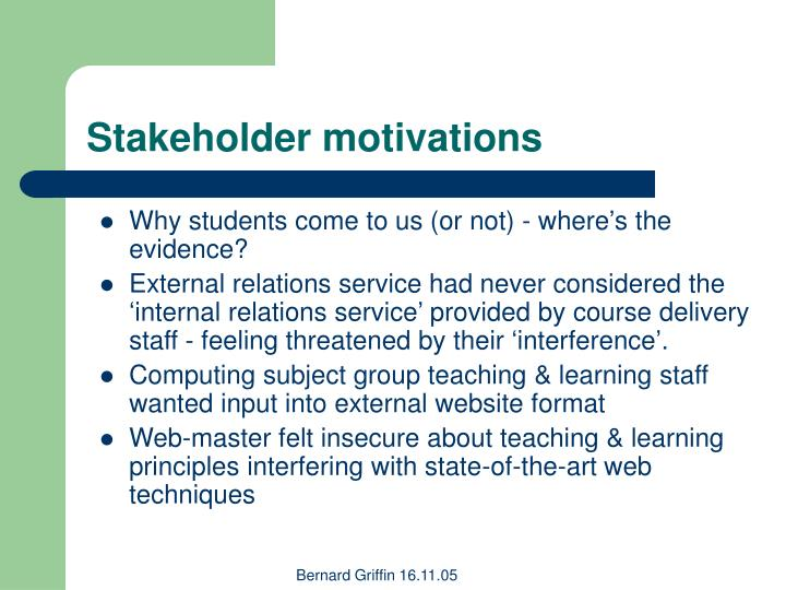 Stakeholder motivations