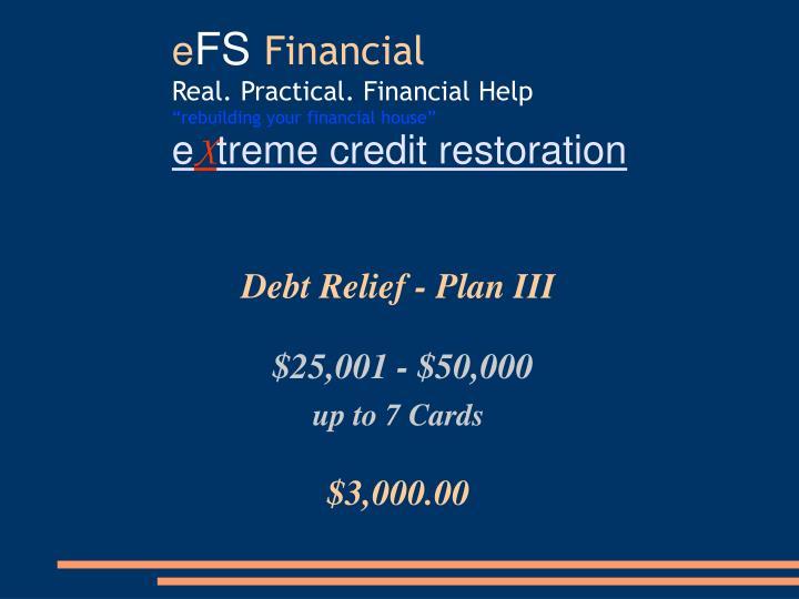 Debt Relief - Plan III