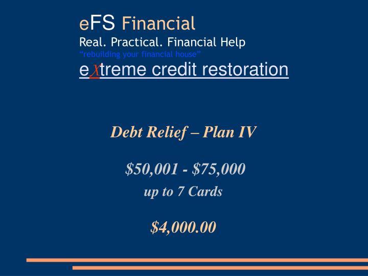 Debt Relief – Plan IV