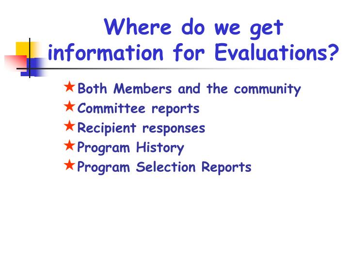 Where do we get information for evaluations
