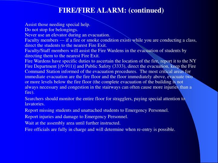 FIRE/FIRE ALARM: (continued)