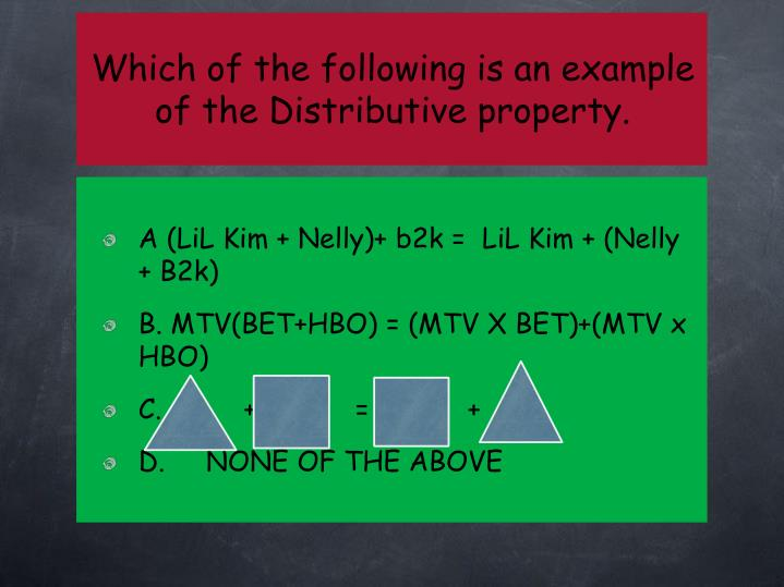 Which of the following is an example of the Distributive property.