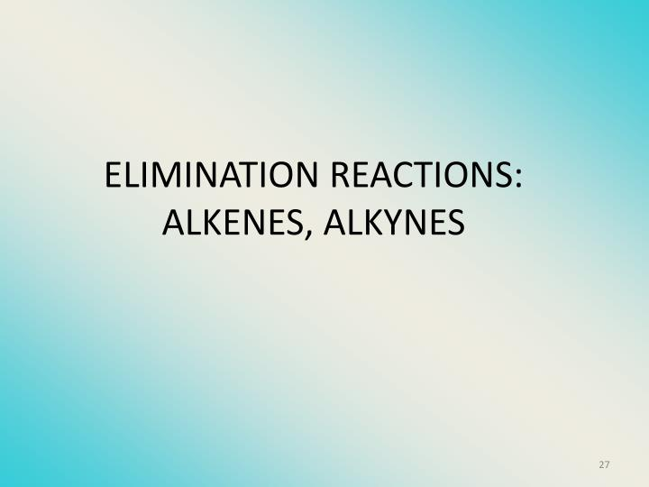 ELIMINATION REACTIONS: