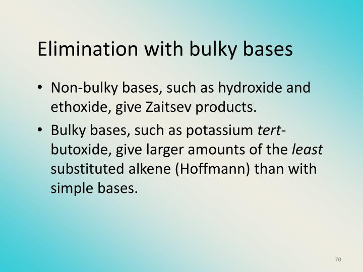 Elimination with bulky bases