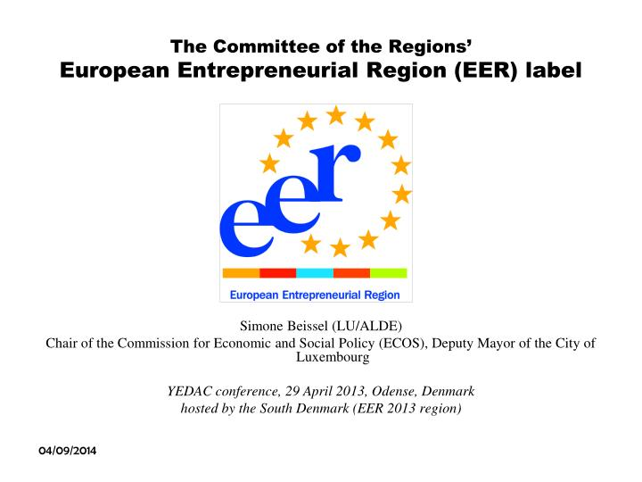 The committee of the regions european entrepreneurial region eer label