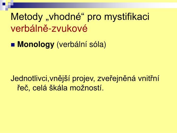 """Metody """"vhodné"""" pro mystifikaci"""