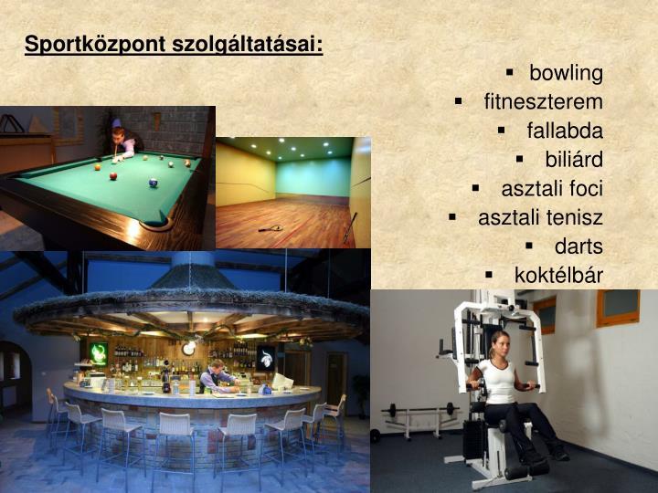 Sportközpont szolgáltatásai: