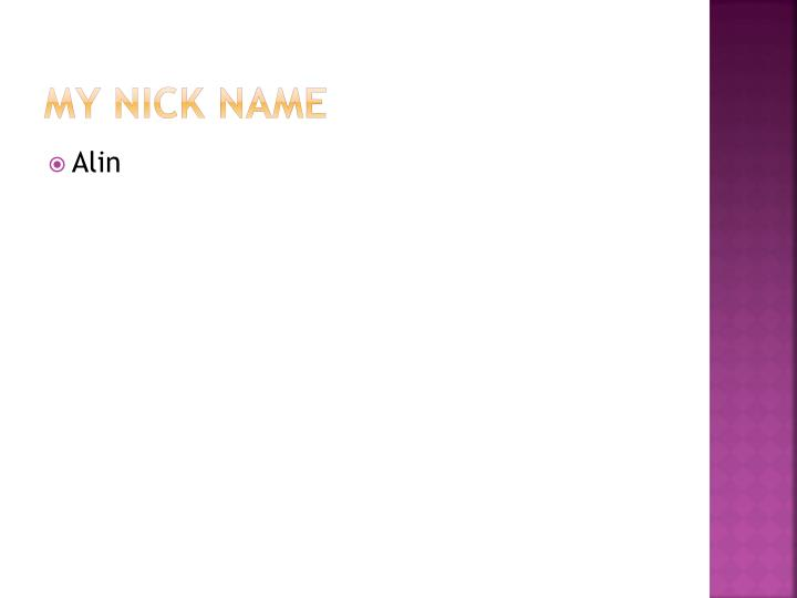 My Nick Name