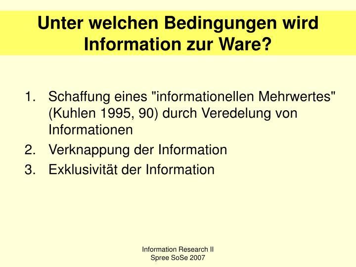 Unter welchen Bedingungen wird Information zur Ware?