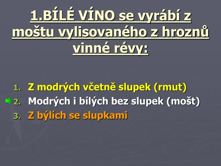 1 b l v no se vyr b z mo tu vylisovan ho z hrozn vinn r vy