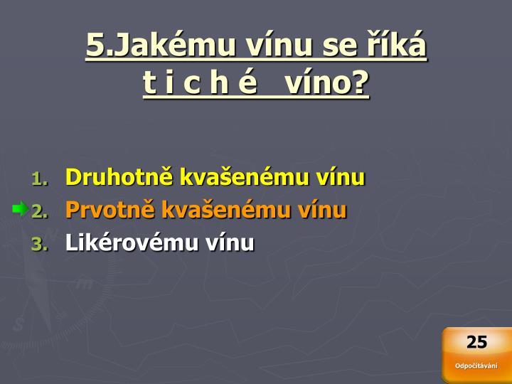 5.Jakému vínu se říká